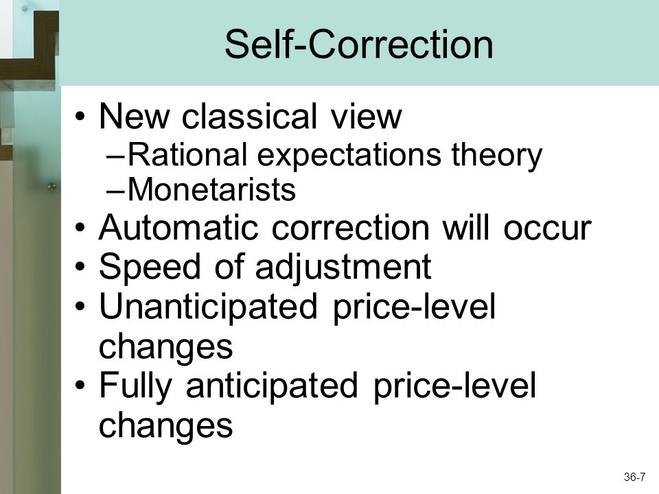 Self-Correction New classical view Automatic correction will occur