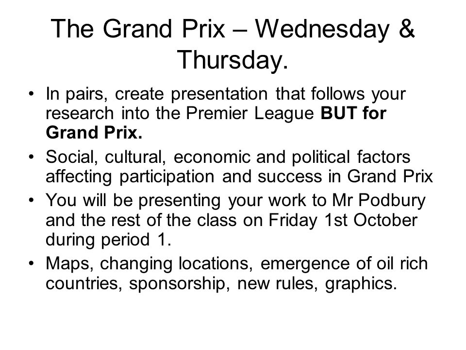 The Grand Prix – Wednesday & Thursday.