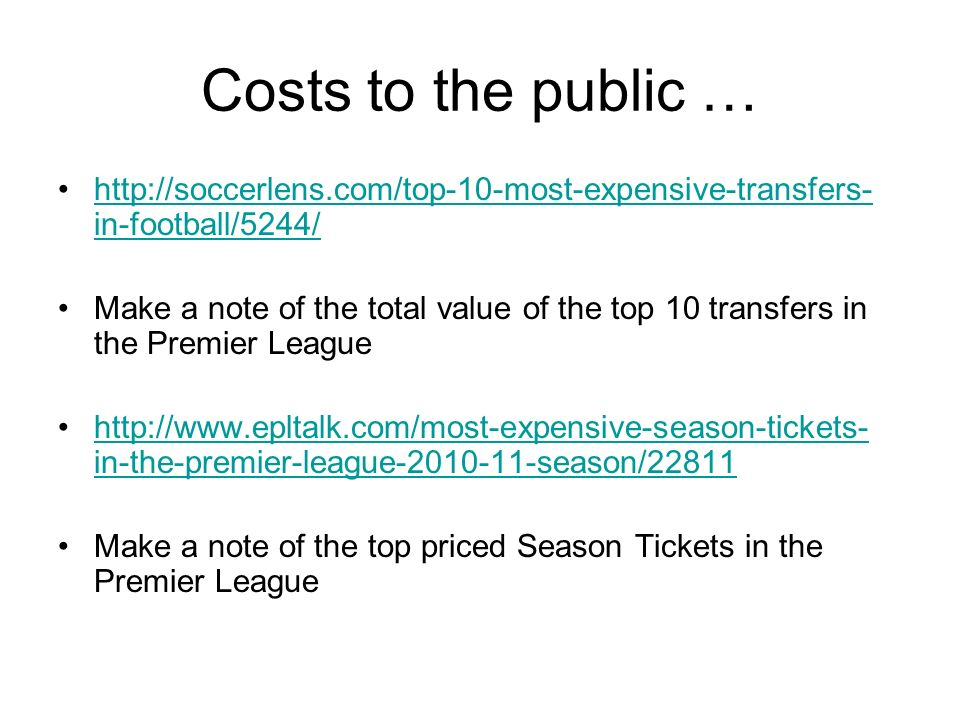 Costs to the public … http://soccerlens.com/top-10-most-expensive-transfers-in-football/5244/