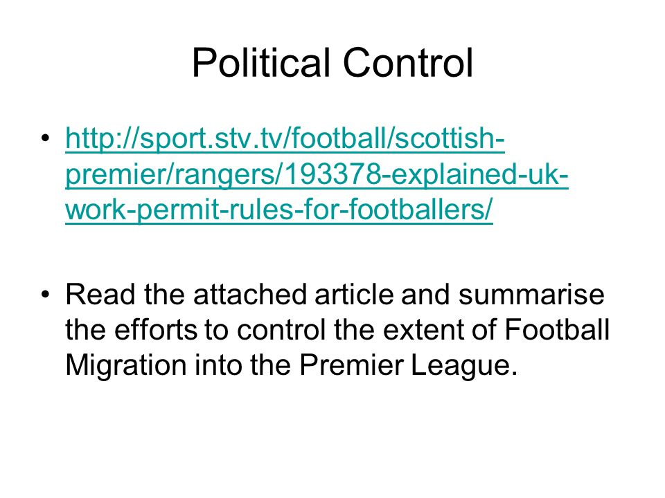 Political Control http://sport.stv.tv/football/scottish-premier/rangers/193378-explained-uk-work-permit-rules-for-footballers/