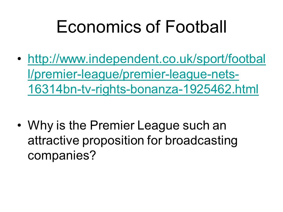 Economics of Football http://www.independent.co.uk/sport/football/premier-league/premier-league-nets-16314bn-tv-rights-bonanza-1925462.html.