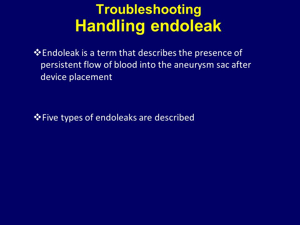 Troubleshooting Handling endoleak