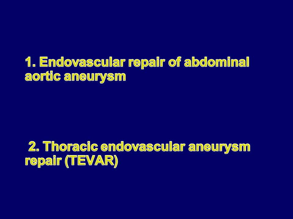 1. Endovascular repair of abdominal aortic aneurysm 2