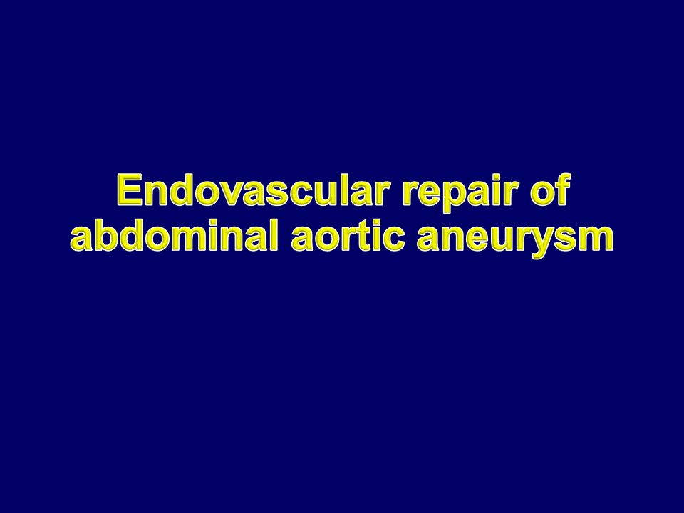 Endovascular repair of abdominal aortic aneurysm