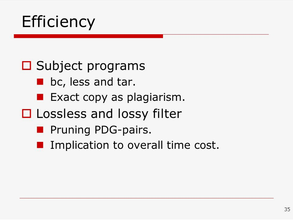 Efficiency Subject programs Lossless and lossy filter