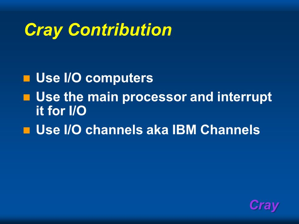 Cray Contribution Use I/O computers