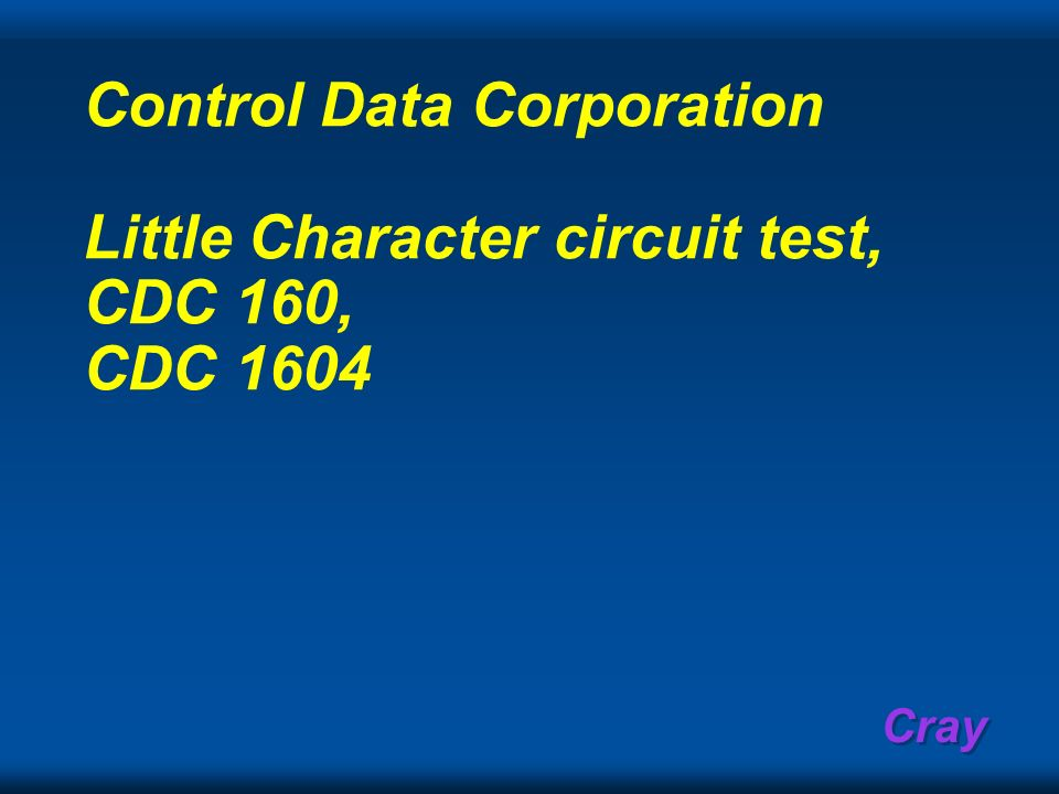 Control Data Corporation Little Character circuit test, CDC 160, CDC 1604