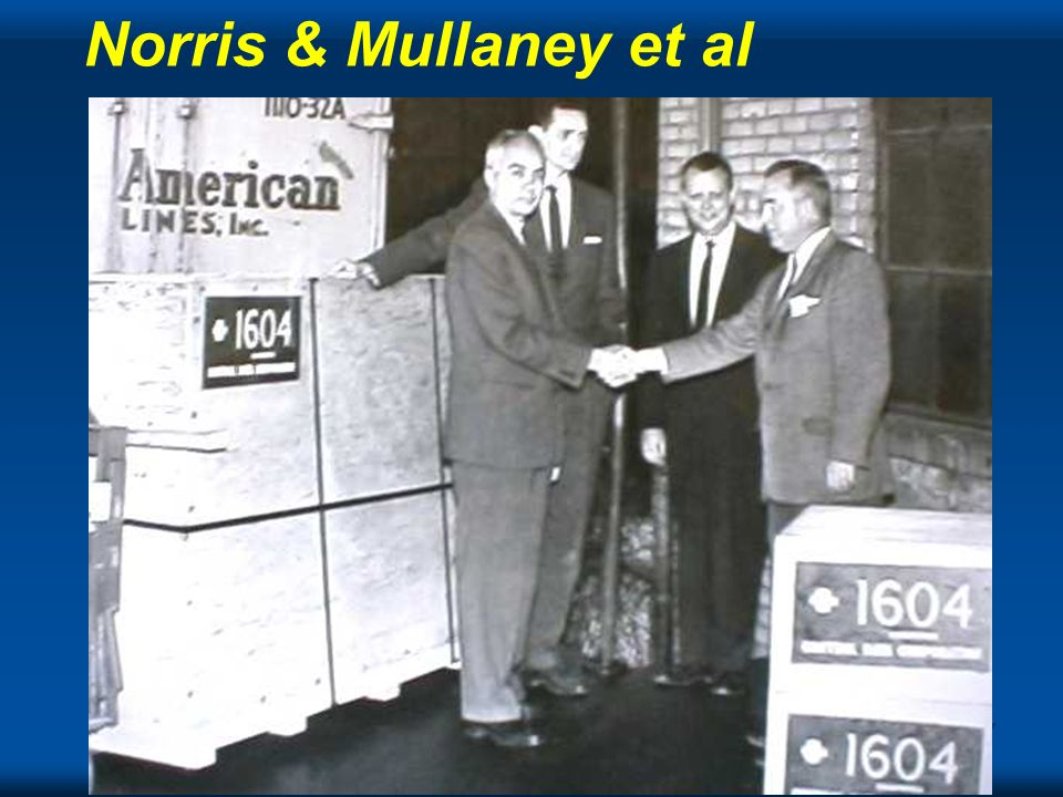 Norris & Mullaney et al Bill Norris, the founding President and Frank Mullaney a VP as they were shipping the first machine.