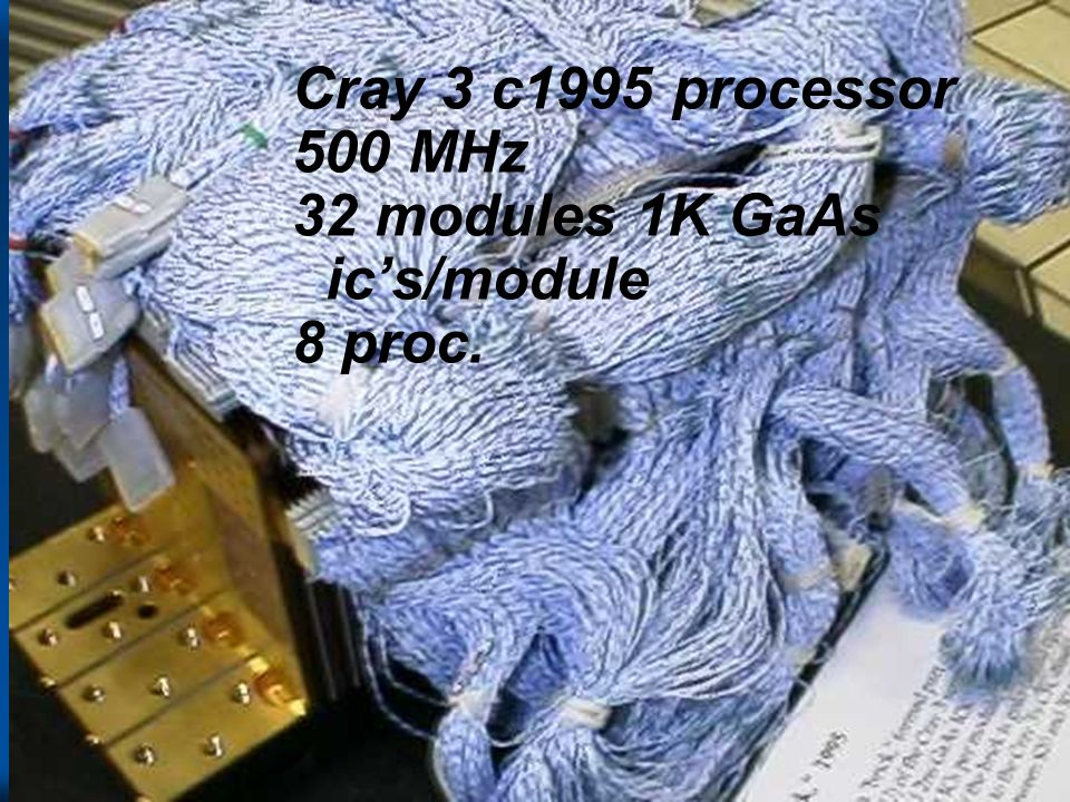 Cray 3 c1995 processor 500 MHz 32 modules 1K GaAs ic's/module 8 proc.