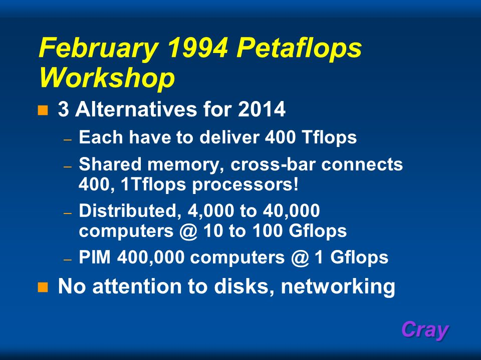 February 1994 Petaflops Workshop