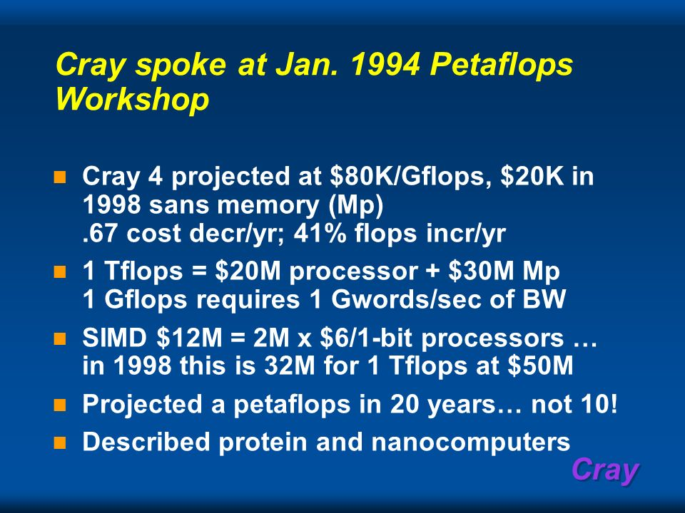 Cray spoke at Jan. 1994 Petaflops Workshop