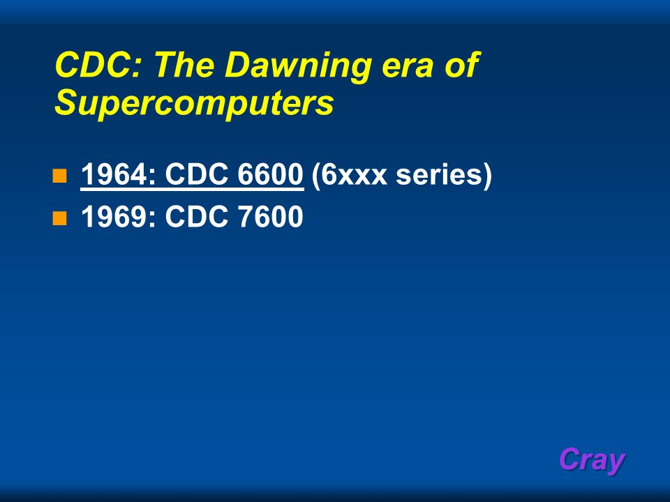 CDC: The Dawning era of Supercomputers