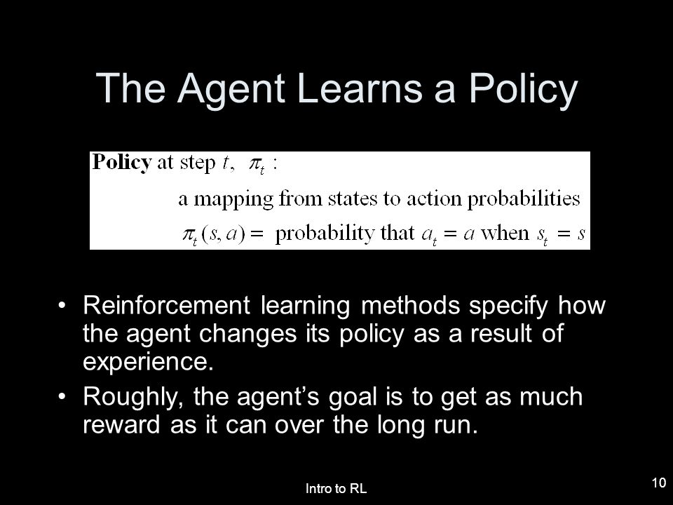 The Agent Learns a Policy
