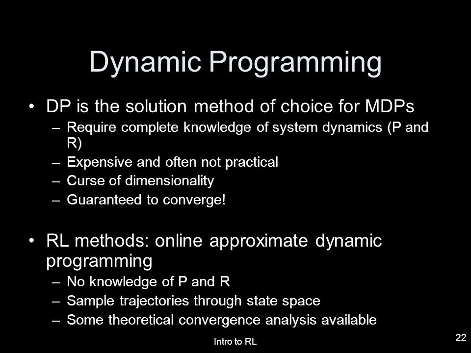 Dynamic Programming DP is the solution method of choice for MDPs