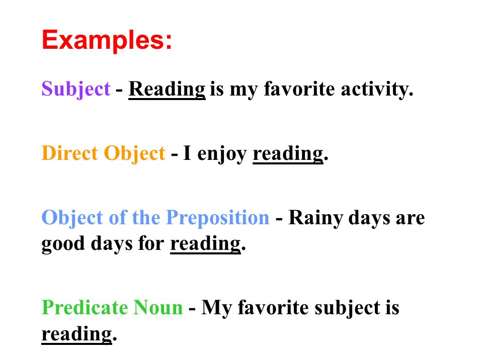 Examples: Subject - Reading is my favorite activity.