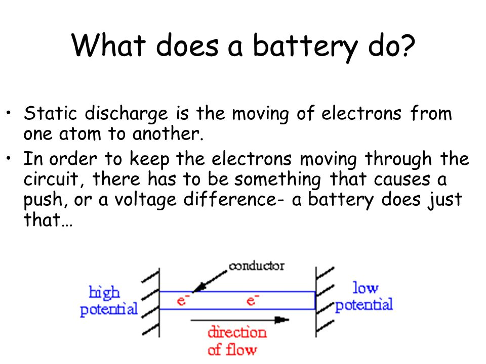 What does a battery do Static discharge is the moving of electrons from one atom to another.