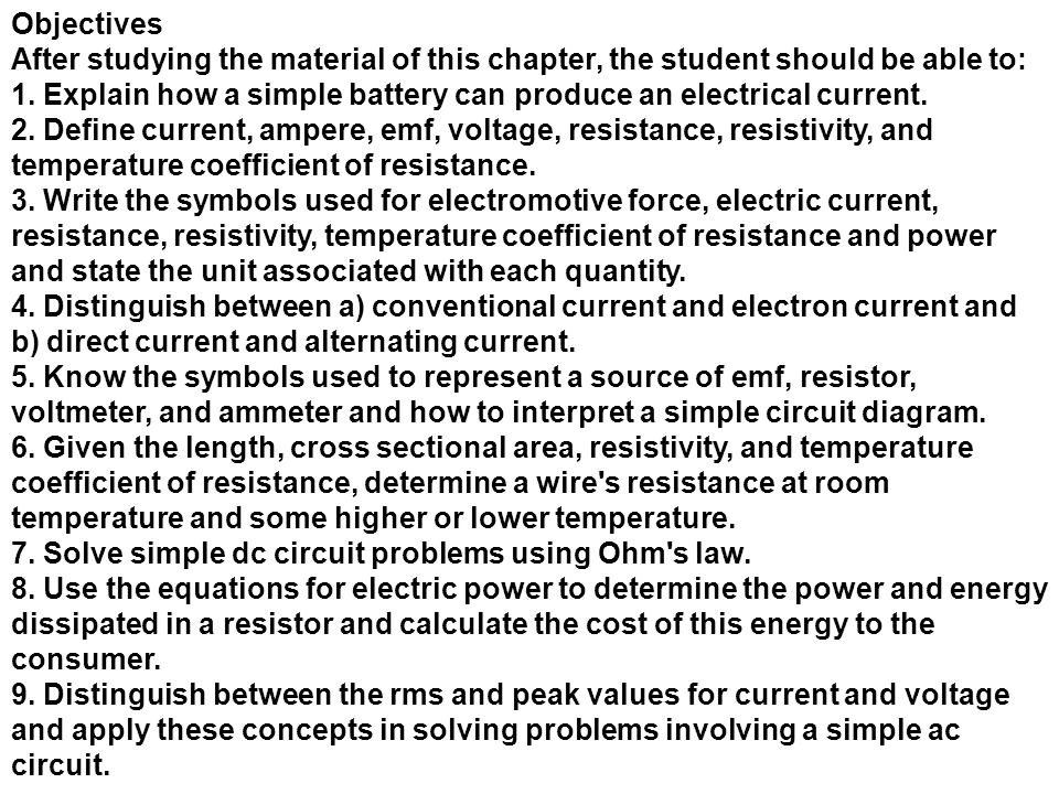 Objectives After studying the material of this chapter, the student should be able to: