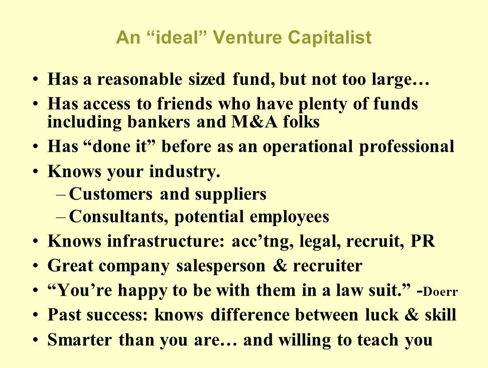 An ideal Venture Capitalist