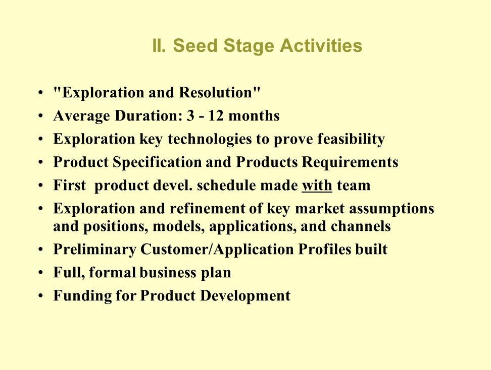 II. Seed Stage Activities