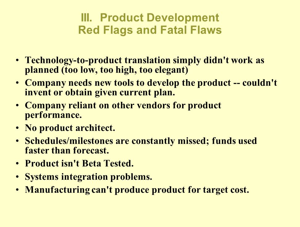 III. Product Development Red Flags and Fatal Flaws