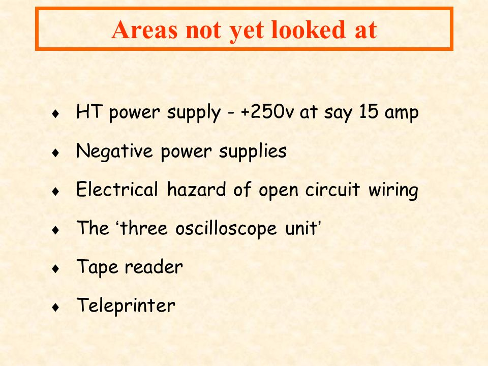 Areas not yet looked at HT power supply - +250v at say 15 amp