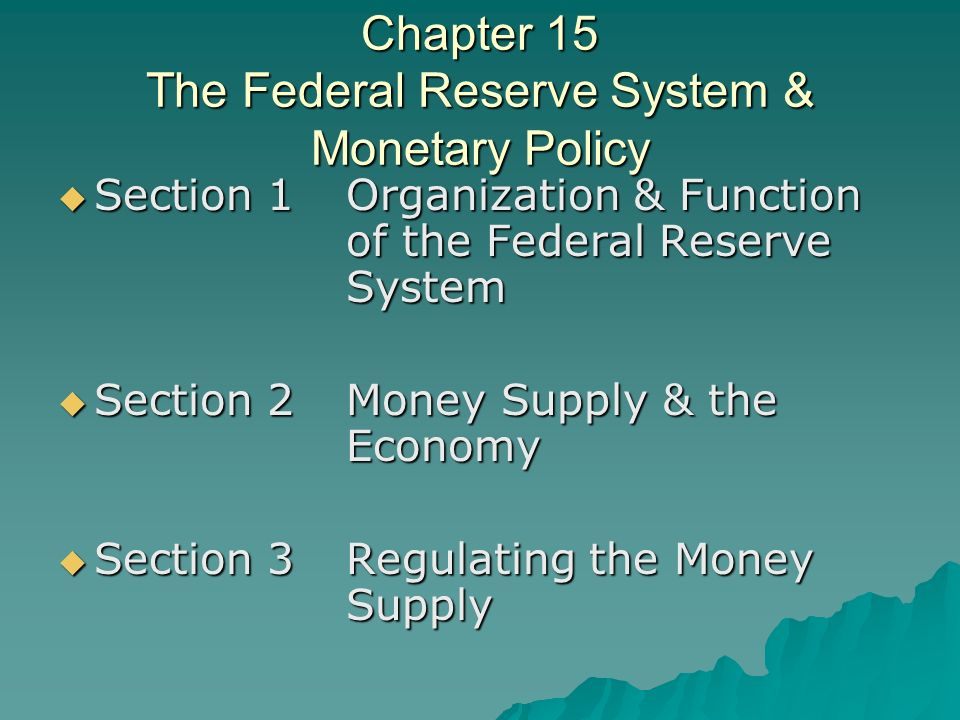 Chapter 15 The Federal Reserve System & Monetary Policy