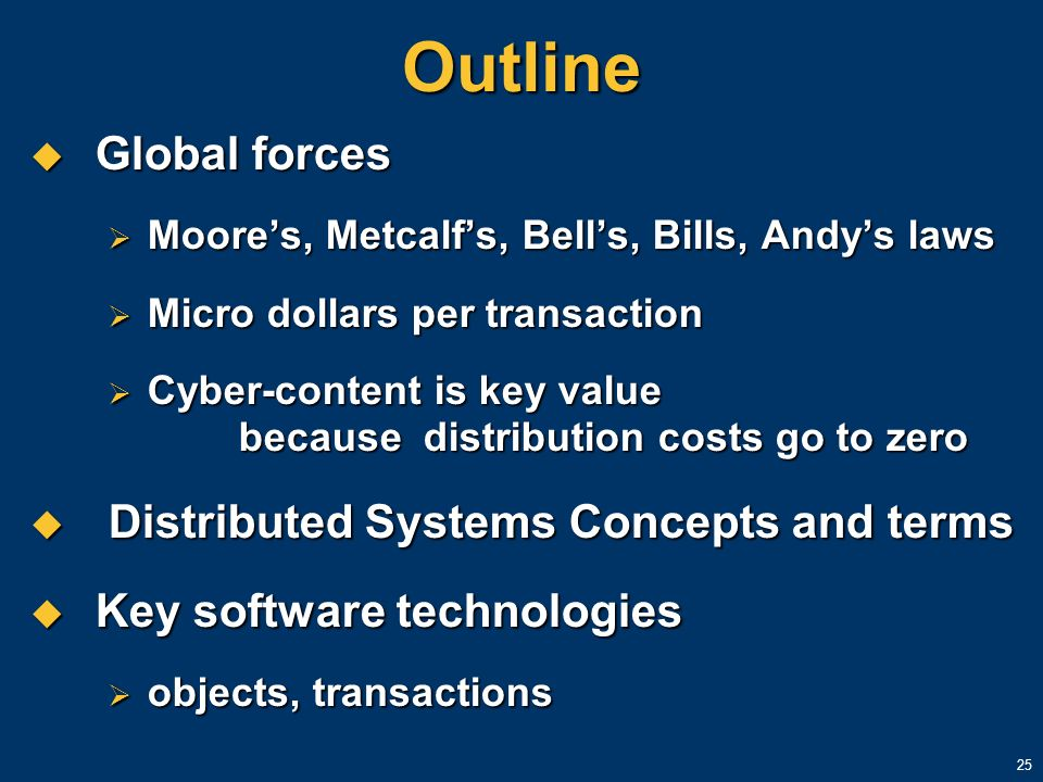 Outline Global forces Distributed Systems Concepts and terms