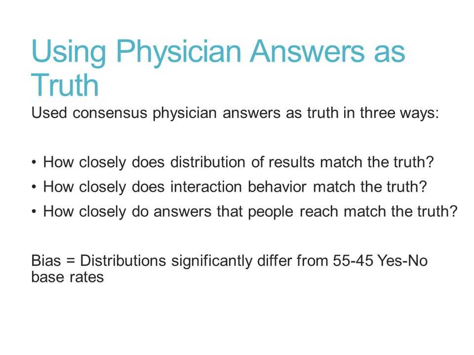 Using Physician Answers as Truth