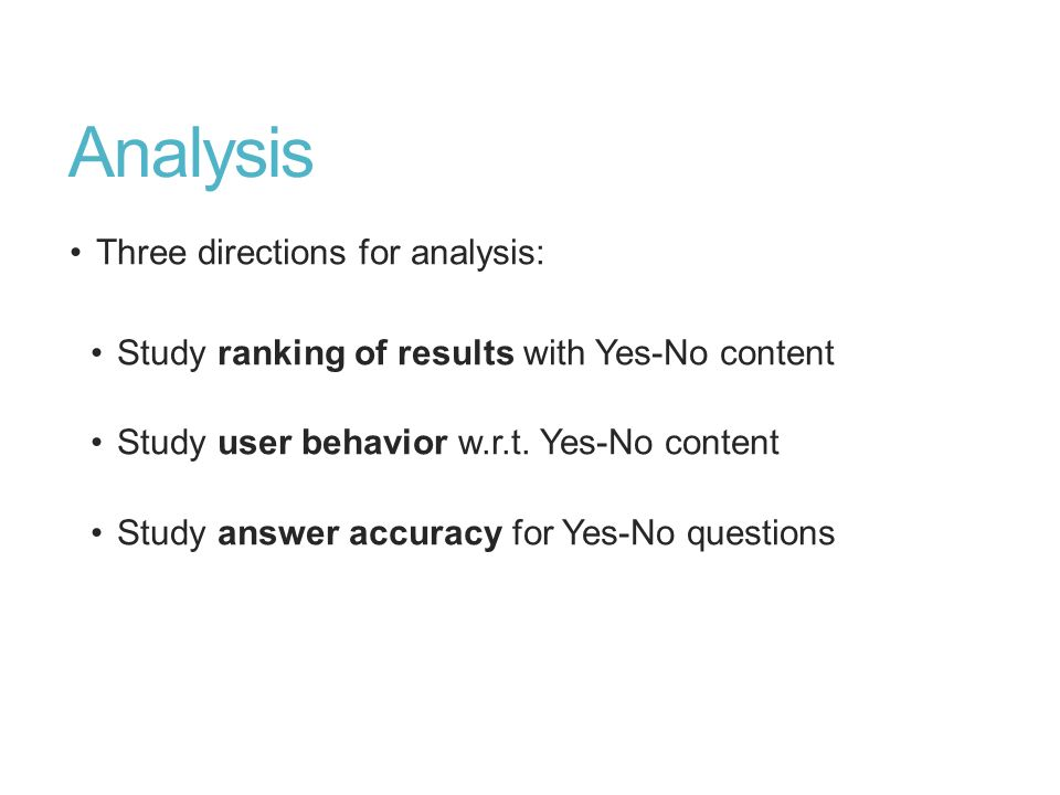 Analysis Three directions for analysis: