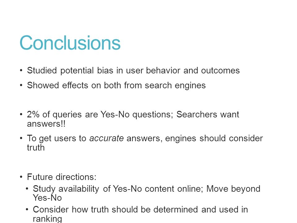 Conclusions Studied potential bias in user behavior and outcomes