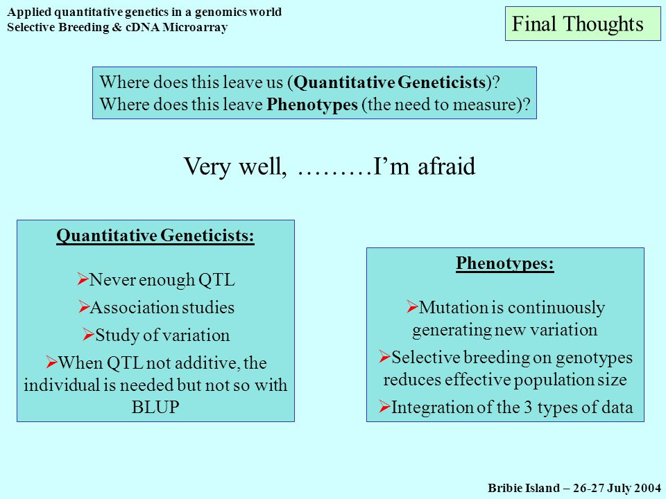 Quantitative Geneticists: