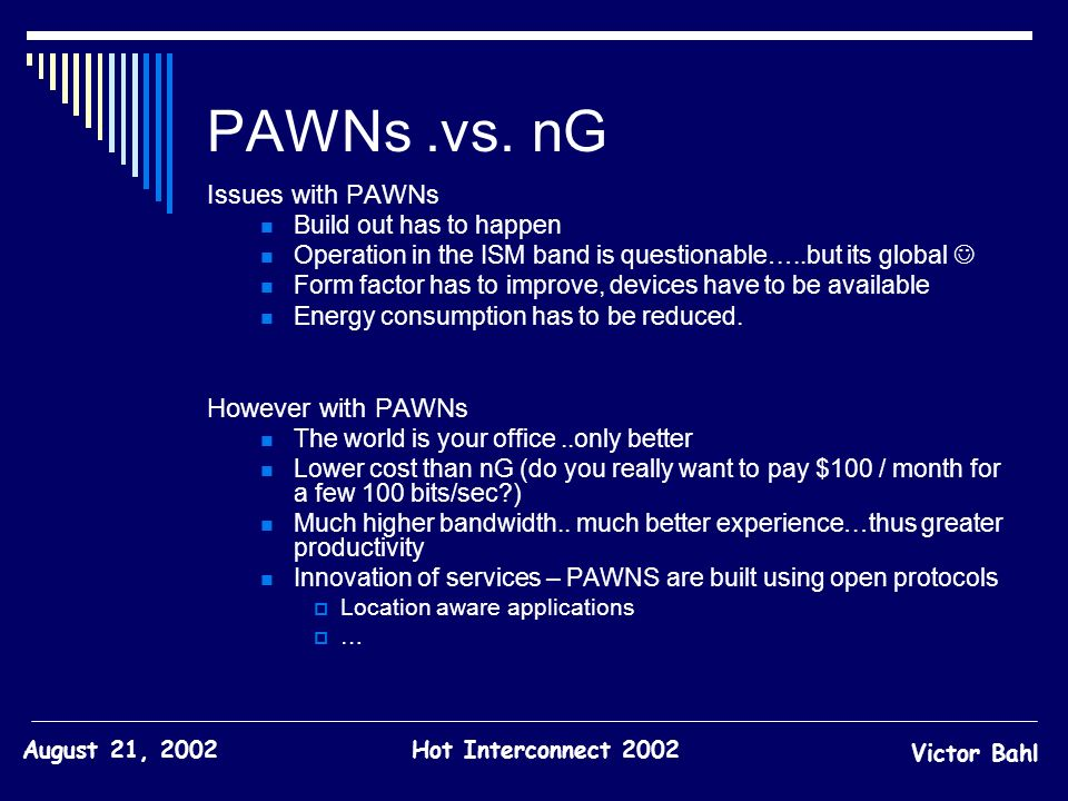 PAWNs .vs. nG Issues with PAWNs However with PAWNs