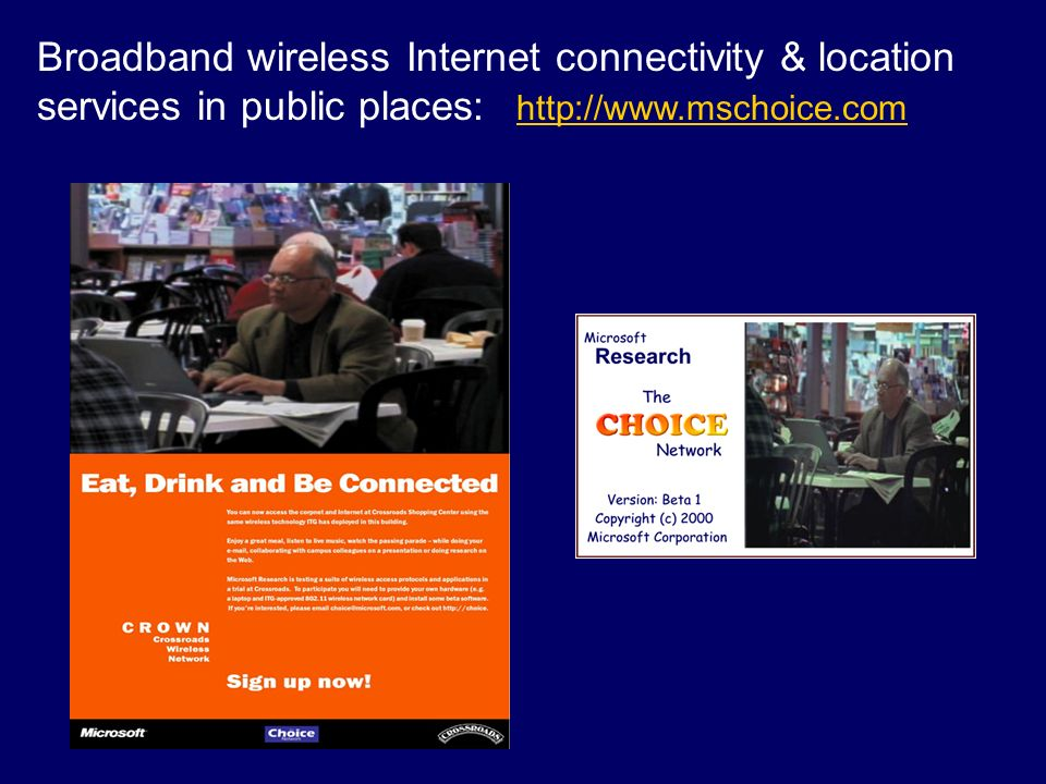 Broadband wireless Internet connectivity & location services in public places: http://www.mschoice.com