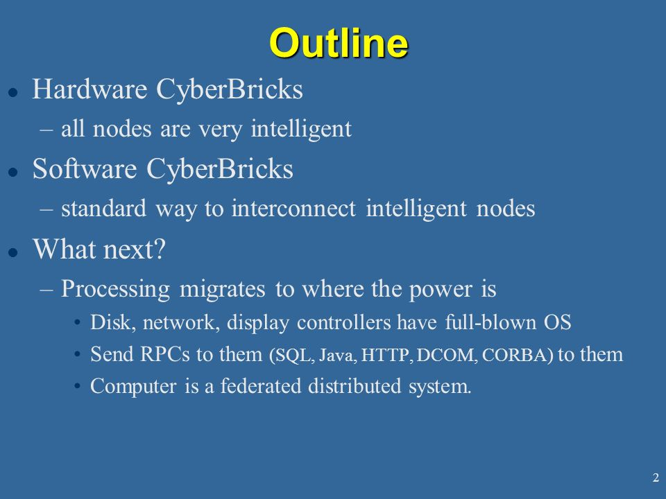 Outline Hardware CyberBricks Software CyberBricks What next