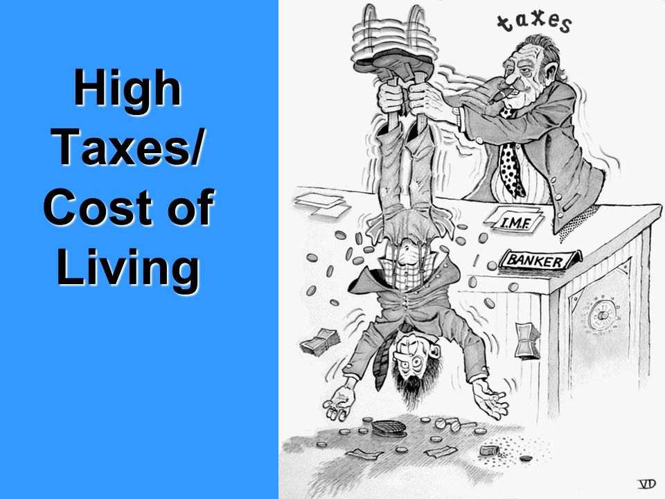 High Taxes/ Cost of Living