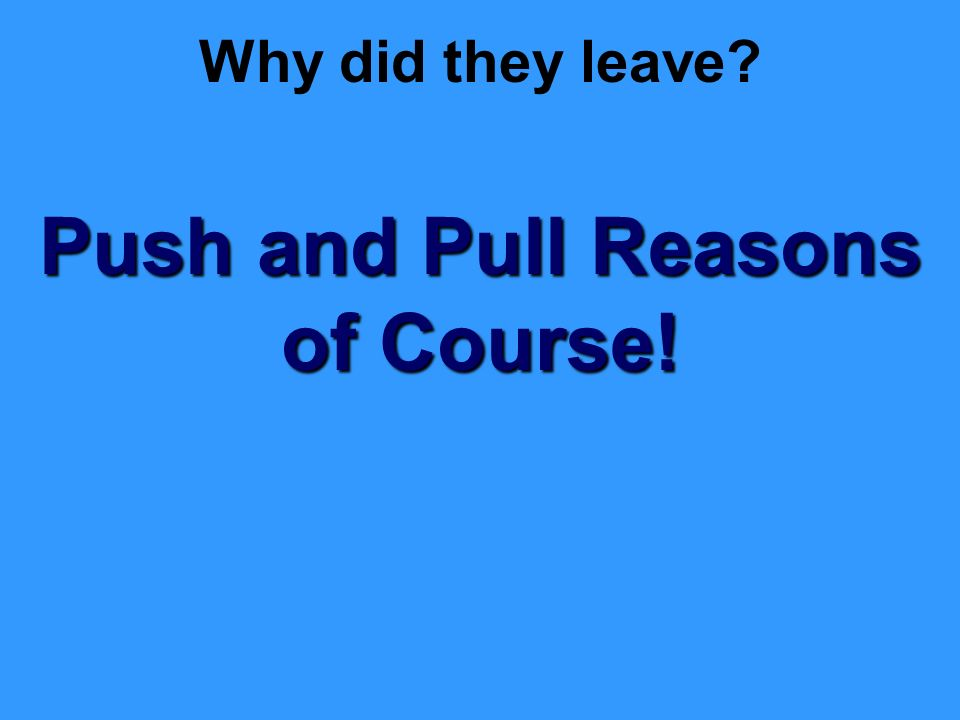 Push and Pull Reasons of Course!