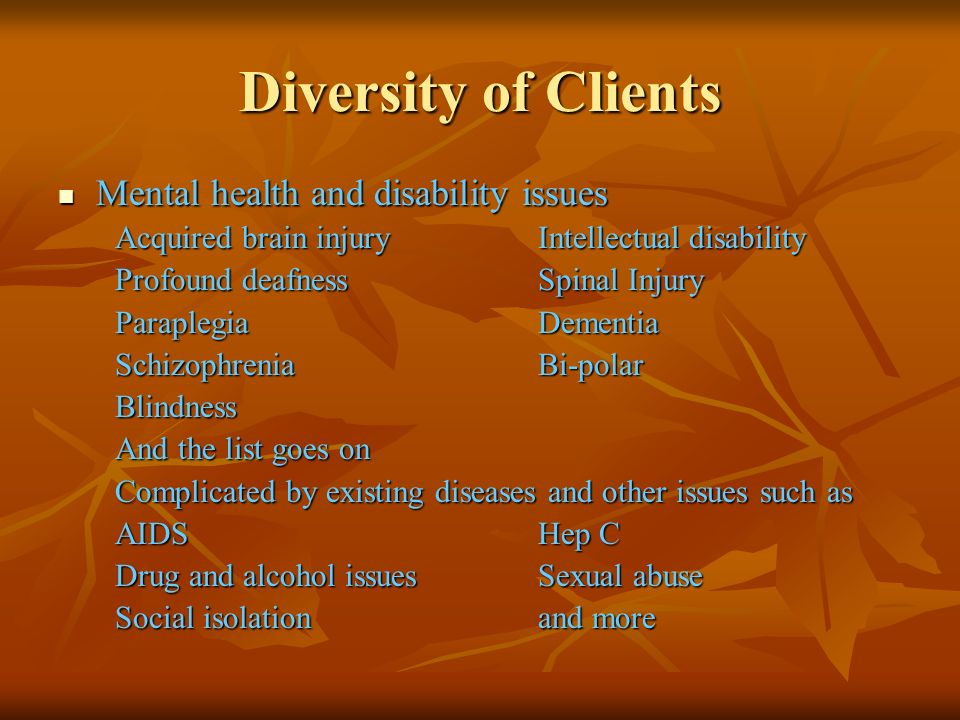 Diversity of Clients Mental health and disability issues
