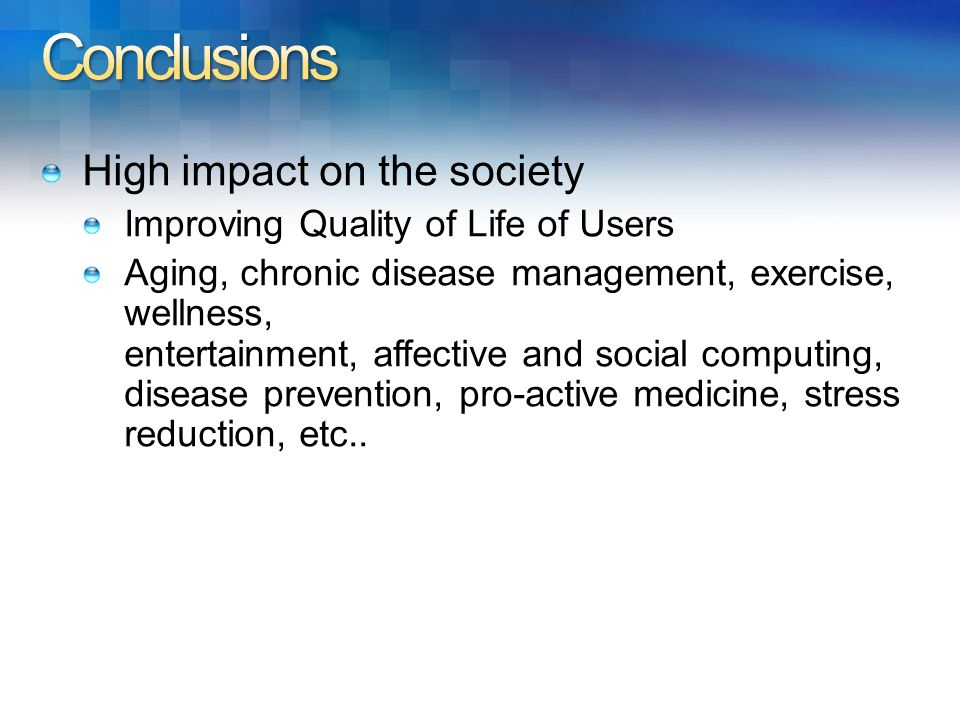 Conclusions High impact on the society
