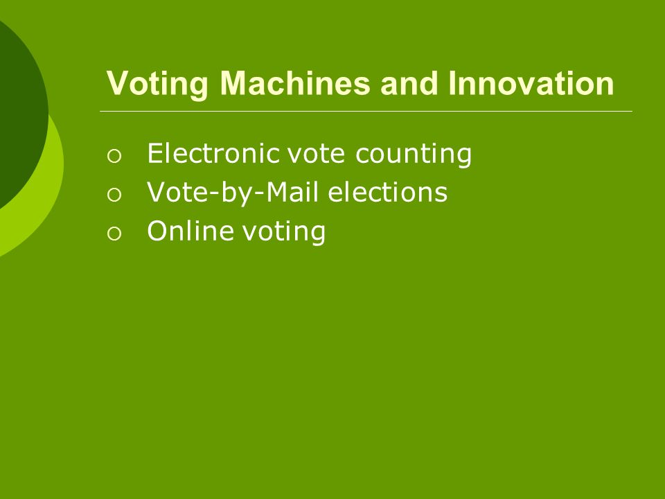 Voting Machines and Innovation