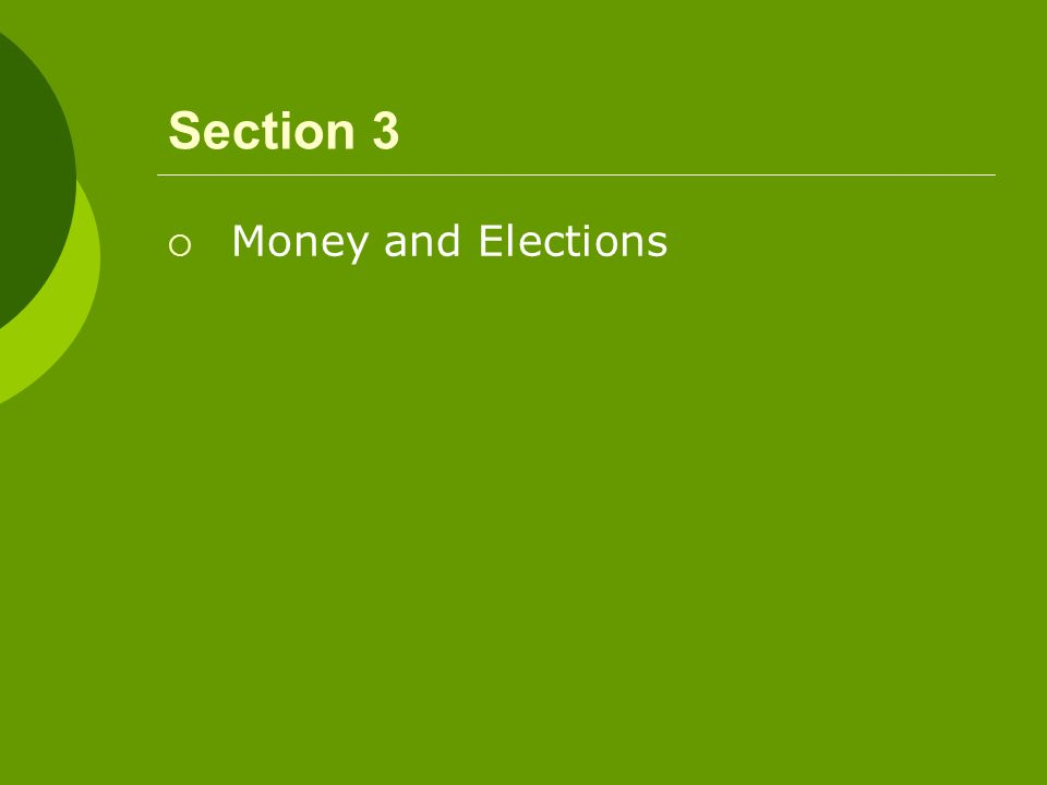 Section 3 Money and Elections