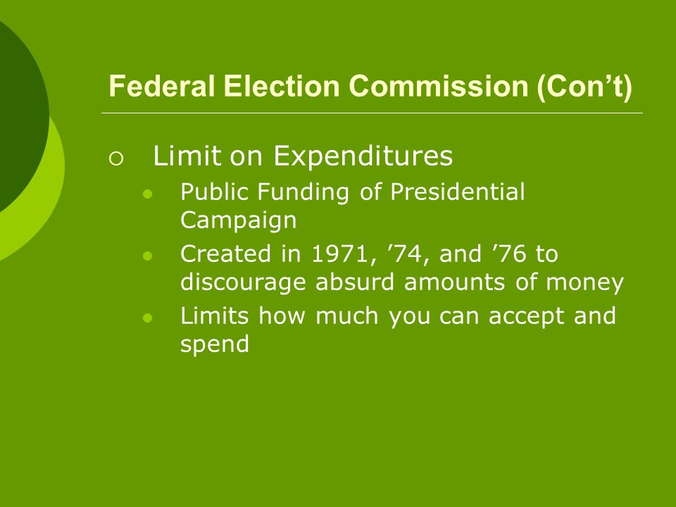 Federal Election Commission (Con't)