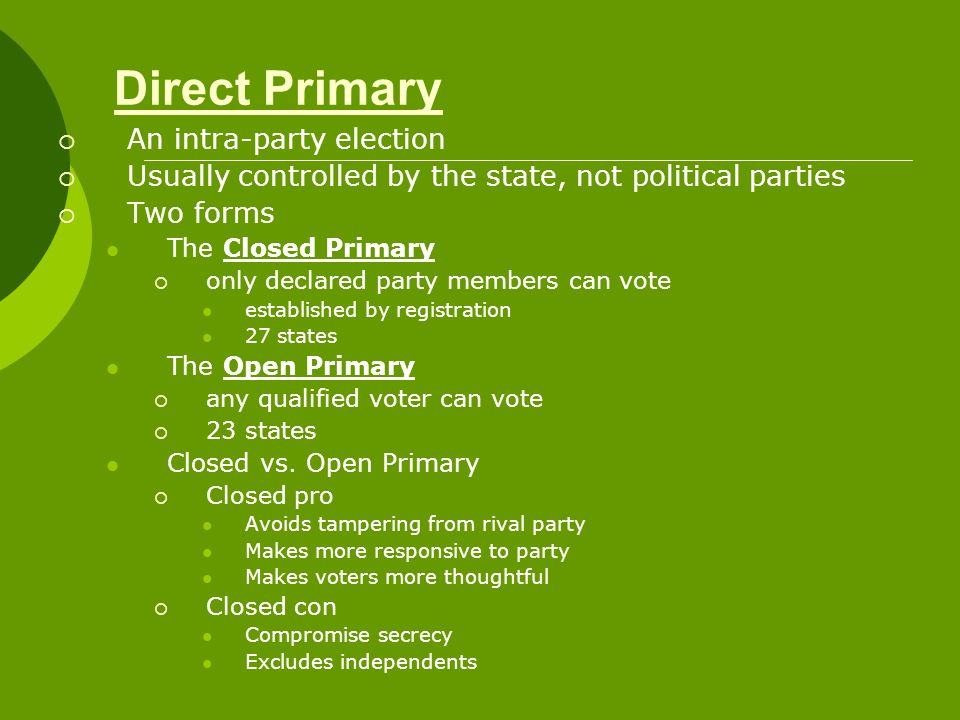 Direct Primary An intra-party election