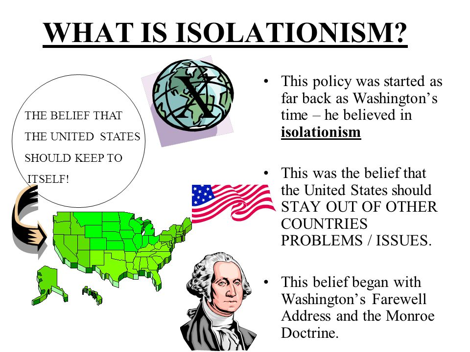 u.s. isolationism essay As a result, traditional foreign policy fell into disfavor among us elites and was eventually disparaged by the dismissive term isolationism meanwhile, when the word imperialism fell out of favor, it was exchanged for the more euphemistic internationalism.