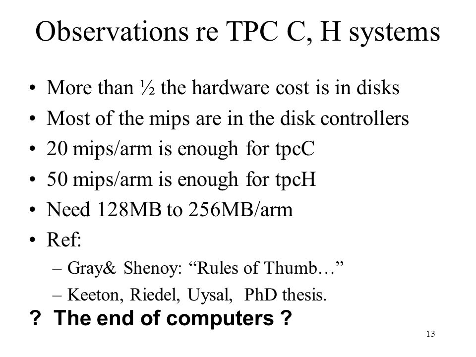 Observations re TPC C, H systems