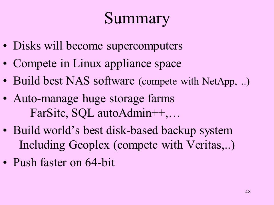Summary Disks will become supercomputers