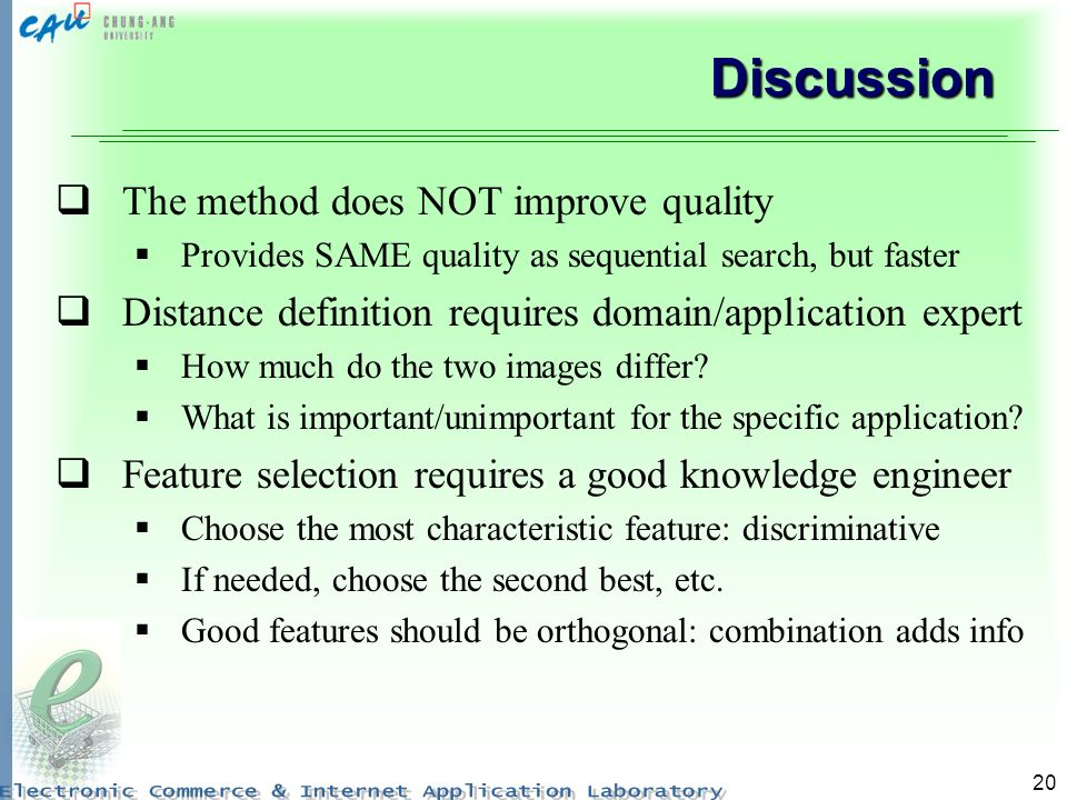 Discussion The method does NOT improve quality