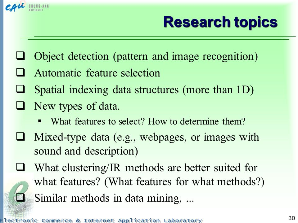 Research topics Object detection (pattern and image recognition)