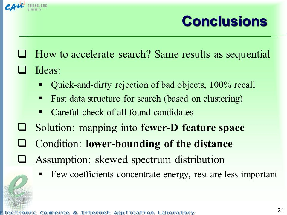 Conclusions How to accelerate search Same results as sequential