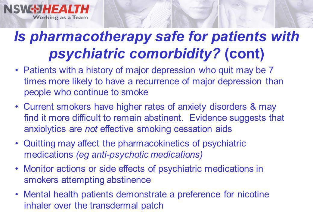 Is pharmacotherapy safe for patients with psychiatric comorbidity