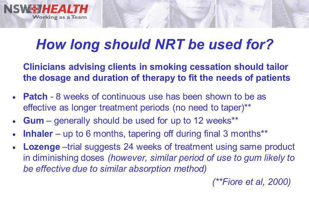 How long should NRT be used for